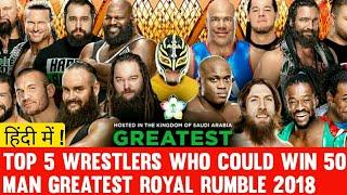 5 Wrestlers Who could Win 50 Man Greatest Royal Rumble 2018 at Jeddah Saudi Arabia Highlights