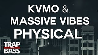 KVMO & Massive Vibes - Physical (ft. Ashdown)