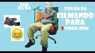 ZUN DA DA FILMANDO PARA XVIDEO COM