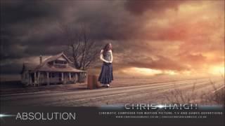 ABSOLUTION - Chris Haigh | Emotional Elegant Beautiful Orchestral Film Music |