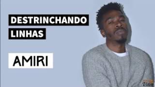 DESTRINCHANDO LINHAS - AMIRI