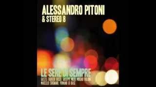 Alessandro Pitoni & stereo 8 - il nostro concerto