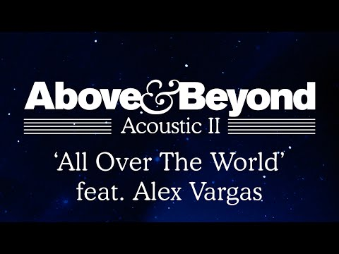 above-beyond-all-over-the-world-feat-alex-vargas-acoustic-ii-above-beyond
