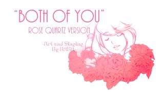 "【RARA 】""Both Of You"" Rose Quartz Version - Steven Universe"