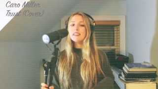 Caro Miller ~ Trust by Justin Bieber (Cover)