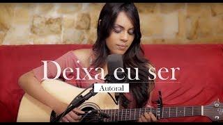 Sabrina Lopes - Deixa Eu Ser (Autoral)