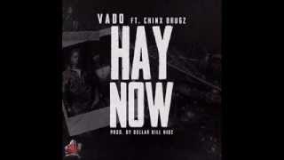 Vado ft Chinx Drugz - Hay Now