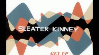 Sleater-Kinney -  Words And Guitars,  Get Up single