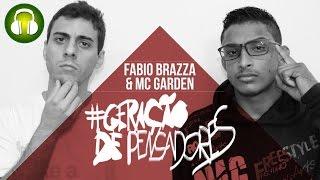 Geração de Pensadores (Música) - Fabio Brazza e Mc Garden