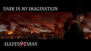 Dark In My Imagination ║Taran✗Aladdin