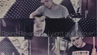 Asking Alexandria - I Won't Give In (acoustic cover)