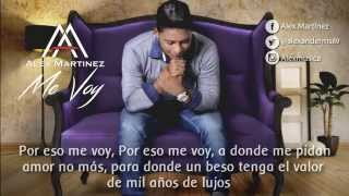 Me Voy - Alex Martínez - Video Lyric