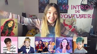 50 INTROS DE YOUTUBERS - Amara Que Linda