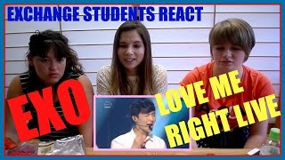 EXCHANGE STUDENTS REACT TO EXO!!! PART 3 [LOVE ME RIGHT SKETCHBOOK PERFORMANCE]