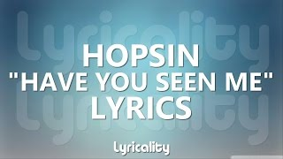 Hopsin - Have You Seen Me Lyrics | @lyricalitymusic