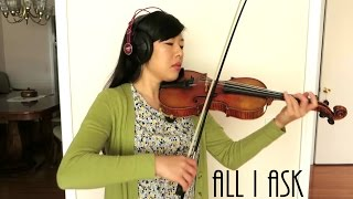 All I Ask - Adele - Violin Cover