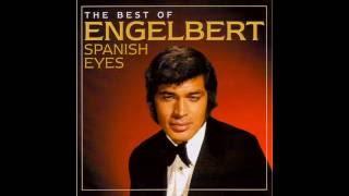 Engelbert Humperdinck   -   Spanish Eyes  ( audio - lyrics )
