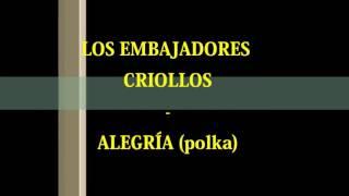 Los Embajadores Criollos Alegría (polka).