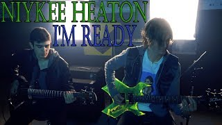 I'm Ready - Niykee Heaton - Legacy 3 (Guitar, Bass, Drum rock cover)