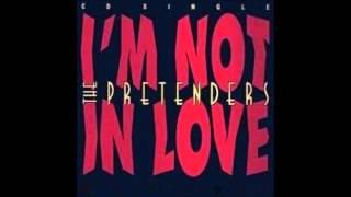 I'm Not In Love - The Pretenders