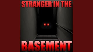 Stranger in the Basement (feat. TryHardNinja, Dagames, Daddyphatsnaps & Sharm)