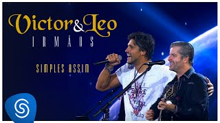 Victor & Leo - Simples assim (Irmãos) [Vídeo Oficial]