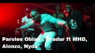 Paroles Oblah - Gradur ft MHD, Alonzo, Nyda [son officiel]