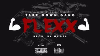 TDG (Take Down Gang) - Flexx [Prod. By MC@F6]