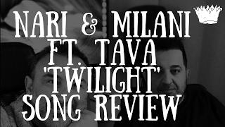 Nari & Milani ft. Tava 'Twilight' Song Review