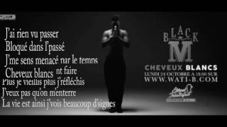 Black M -- Cheveux blancs (Lyrics-Paroles) full