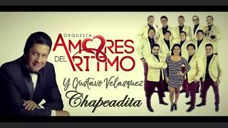 Chapeadita - Orquesta Amores del Ritmo Feat Gustavo Velasquez