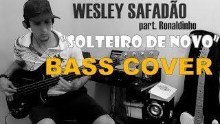 Solteiro de Novo | Wesley Safadão Part. Ronaldinho | BASS COVER (Diego Franco)