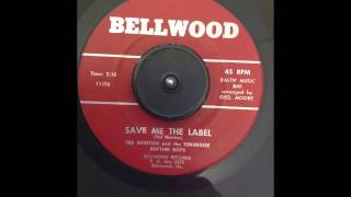 Ted Newton and the Tennessee Rhythm Boys  Save Me The Label   BELLWOOD JB