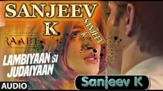 Lambiyan Si Judaiyan Arijit Singh    Raabta    Sanjeev K