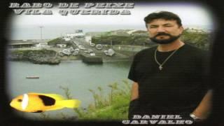 Daniel Carvalho - Rabo de Peixe Vila Querida