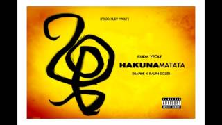 """Hakuna Matata"" ft ShawnE x Ralph Dozer (Prod Rudy Wolf)"