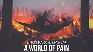 Linkin Park & Eminem - A World of Pain (Mashup)