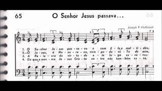 """CCB - HINÁRIO 04 - HINO 65 - """"O SENHOR JESUS PASSAVA..."""" - by MESSIAS ULLMANN"""