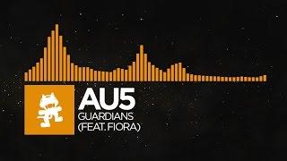 [House] - Au5 - Guardians (feat. Fiora) [Monstercat Release]