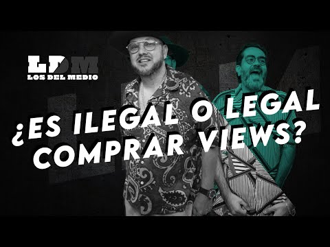 LDM: Es legal o ilegal comprar views, que artistas los compran?