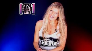 97.1 Seconds with Fergie