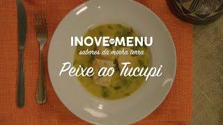 Inove no Menu - Peixe ao Tucupi