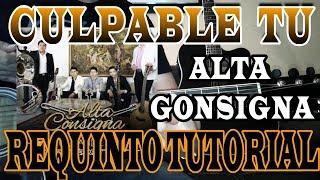 CULPABLE TU - Alta Consigna - REQUINTO TUTORIAL GUITARRA
