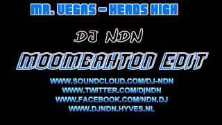 Mr. Vegas - Heads High (DJ NDN Moombahton Edit)