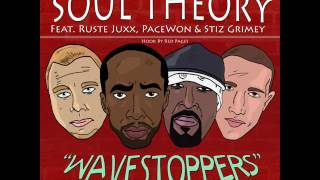 "Soul Theory - ""Wavestoppers"" Featuring Ruste Juxx , PaceWon , Stiz Grimey & Red Pages"