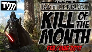 KILL OF THE MONTH FEB/MAR 2017 - Star Wars Battlefront