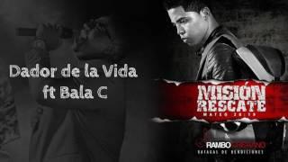 Rambo Cristiano   Dador de la Vida ft  Bala C (Audio Oficial)