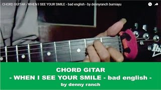 CHORD GUITAR -  WHEN I SEE YOUR SMILE - bad english - by dennyranch bumiayu