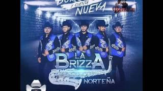 La Brizza Norteña - Entoces Que Somos | 2017