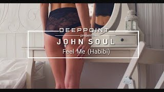 John Soul - Feel Me (Habibi) deeppoint.tr #enjoymusic